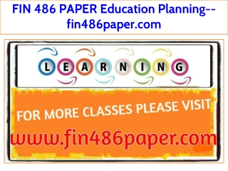 FIN 486 PAPER Education Planning--fin486paper.com