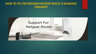 How to Fix the Netgear Router which is blinking Orange?