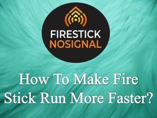 How To Make Fire Stick Run More Faster?-firestick no signal