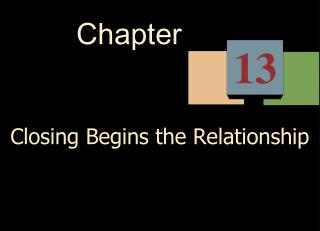 Closing Begins the Relationship