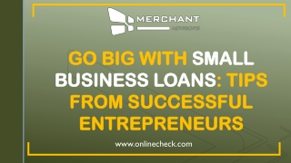 Go big with small business loans tips from successful entrepreneurs