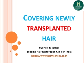 Covering Newly Transplanted Hair
