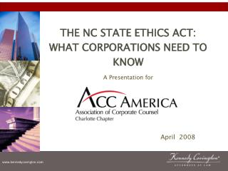 THE NC STATE ETHICS ACT:  WHAT CORPORATIONS NEED TO KNOW