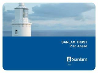 SANLAM TRUST Plan Ahead