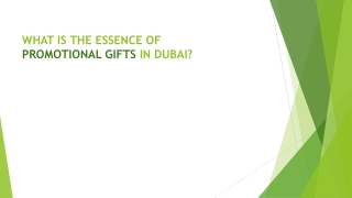 WHAT IS THE ESSENCE OF PROMOTIONAL GIFTS IN DUBAI?