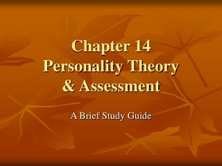 Chapter 14 Personality Theory & Assessment