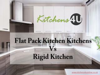 Advantages of Flat Pack Kitchen Over Rigid Kitchens - Kitchens4uOnline.