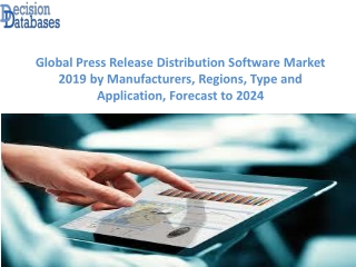 Press Release Distribution Software Market Report: Global Top Players Analysis 2019-2024