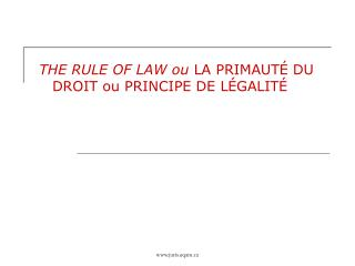 THE RULE OF LAW ou LA PRIMAUT  DU DROIT ou PRINCIPE DE L GALIT