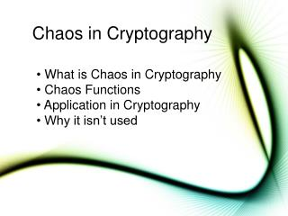 Chaos in Cryptography