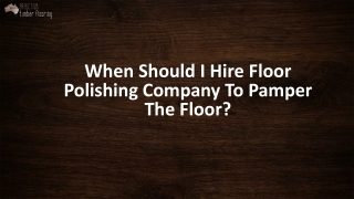 Hire Floor Polishing Company in Melbourne
