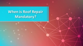 When is Roof Repair Mandatory?