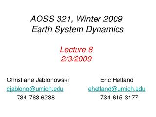 AOSS 321, Winter 2009 Earth System Dynamics Lecture 8 2/3/2009