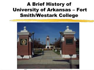 A Brief History of  University of Arkansas – Fort Smith/Westark College
