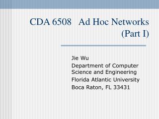 CDA 6508   Ad Hoc Networks (Part I)