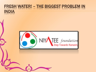 Fresh Water! – The Biggest Problem in India