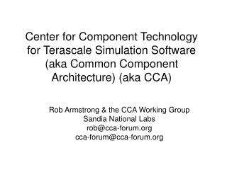 Center for Component Technology for Terascale Simulation Software  aka Common Component Architecture aka CCA