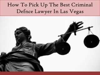 How to pick up the best criminal defence lawyer in Las Vegas