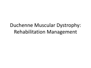 Duchenne Muscular Dystrophy: Rehabilitation Management