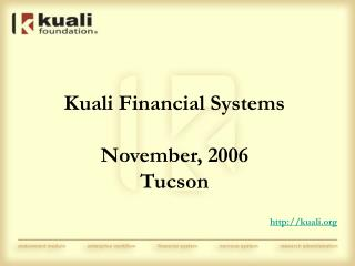 Kuali Financial Systems      November, 2006 Tucson