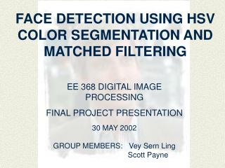 FACE DETECTION USING HSV COLOR SEGMENTATION AND MATCHED FILTERING