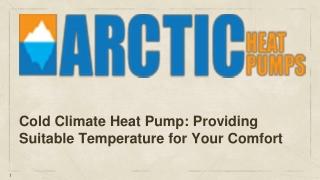 Cold Climate Heat Pump:Providing Suitable Temperature for Your Comfort