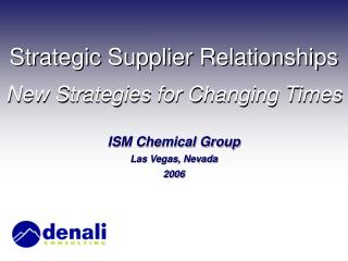 Strategic Supplier Relationships New Strategies for Changing Times