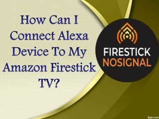 How Can I Connect Alexa Device To My Amazon Firestick TV ?-firestick no signal