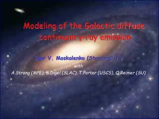Modeling of the Galactic diffuse continuum -ray emission