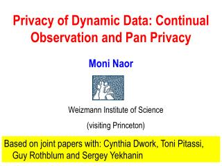 Privacy of Dynamic Data: Continual Observation and Pan Privacy