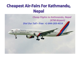 Cheap Flights to Kathmandu, Nepal (KTM Airport) 1-844-283-4016