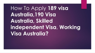 How to Choose Getting One Working Visa Australia, 189 Visa Australia?