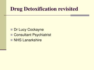 Drug Detoxification revisited
