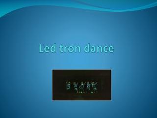 led tron dance