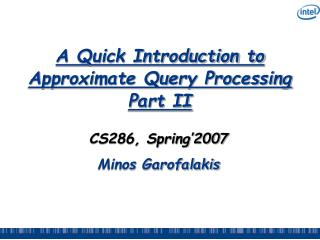 A Quick Introduction to Approximate Query Processing Part II