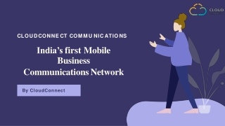Cloudconnect India's First mobile Business Communications Network