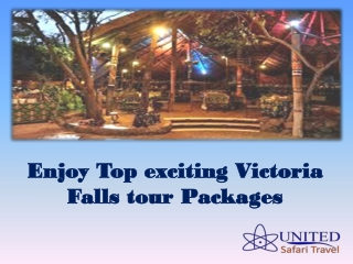 Enjoy Top exciting Victoria Falls tour Packages