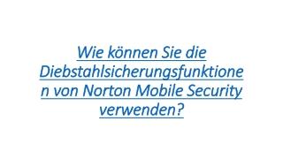 Wie können Sie die Diebstahlsicherungsfunktionen von Norton Mobile Security verwenden?