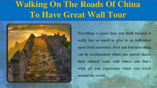 Walking On The Roads Of China To Have Great Wall Tour