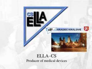 ELLA–CS Producer of medical devices