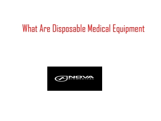 What Are Disposable Medical Equipment