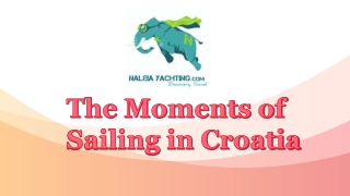 The Moments of Sailing in Croatia