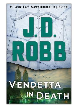 [PDF] Free Download Vendetta in Death By J. D. Robb