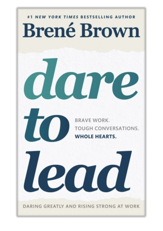 [PDF] Free Download Dare to Lead By Brené Brown