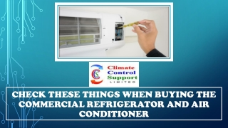 Check these things when buying the Commercial Refrigerator and Air Conditioner