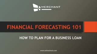 Financial forecasting 101 how to plan for a business loan