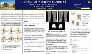 Popliteal Artery Entrapment Syndrome Allison Croucher D.O., Murtuza Habeeb M.D. Advocate Christ Medical Center Hope Chil