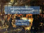 Industrial Revolution: Working Conditions
