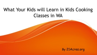 What Your Kids will Learn in Kids Cooking Classes in WA