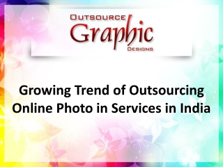 Growing Trend of Outsourcing Online Photo in Services in India